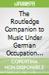 The Routledge Companion to Music Under German Occupation 1938-1945