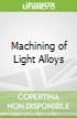 Machining of Light Alloys