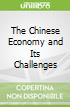 The Chinese Economy and Its Challenges