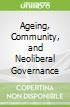 Ageing, Community, and Neoliberal Governance
