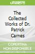 The Collected Works of Dr. Patrick Carnes