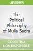 The Political Philosophy of Mulla Sadra