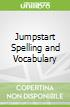 Jumpstart Spelling and Vocabulary