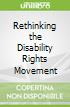 Rethinking the Disability Rights Movement