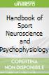 Handbook of Sport Neuroscience and Psychophysiology
