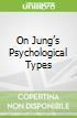 On Jung's Psychological Types