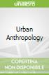 Urban Anthropology