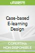 Case-based E-learning Design