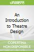 An Introduction to Theatre Design