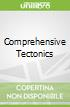 Comprehensive Tectonics