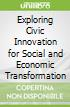 Exploring Civic Innovation for Social and Economic Transformation