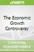 The Economic Growth Controversy