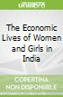 The Economic Lives of Women and Girls in India