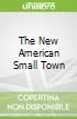 The New American Small Town