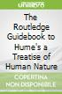 The Routledge Guidebook to Hume's a Treatise of Human Nature