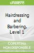 Hairdressing and Barbering, Level 1