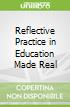 Reflective Practice in Education Made Real