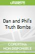 Dan and Phil's Truth Bombs