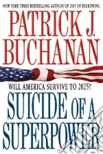 Suicide of a Superpower libro in lingua di Buchanan Patrick J.