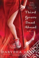 Third Grave Dead Ahead libro in lingua di Jones Darynda