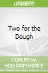 Two for the Dough