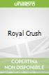 Royal Crush