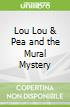 Lou Lou & Pea and the Mural Mystery