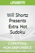 Will Shortz Presents Extra Hot Sudoku