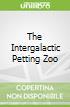 The Intergalactic Petting Zoo