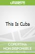 This Is Cuba