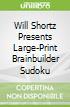 Will Shortz Presents Large-Print Brainbuilder Sudoku