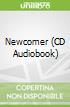 Newcomer (CD Audiobook)
