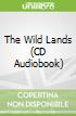 The Wild Lands (CD Audiobook)