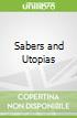 Sabers and Utopias