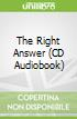 The Right Answer (CD Audiobook)