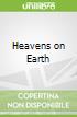 Heavens on Earth