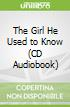 The Girl He Used to Know (CD Audiobook)