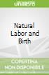 Natural Labor and Birth