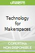 Technology for Makerspaces