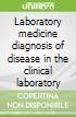 Laposata's Laboratory Medicine Diagnosis of Disease in Clinical Laboratory