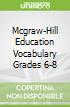 Mcgraw-Hill Education Vocabulary Grades 6-8