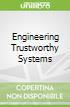 Engineering Trustworthy Systems