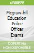 Mcgraw-hill Education Police Officer Exams