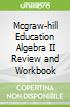 Mcgraw-hill Education Algebra II Review and Workbook