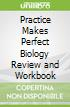 Practice Makes Perfect Biology Review and Workbook