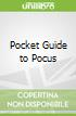 Pocket Guide to Pocus