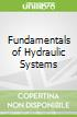 Fundamentals of Hydraulic Systems