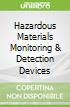 Hazardous Materials Monitoring & Detection Devices