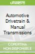 Automotive Drivetrain & Manual Transmissions