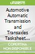 Automotive Automatic Transmission and Transaxles Tasksheet Manual 2017